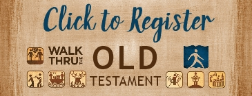 WalkThruTheBible_OT Adventure - Click to Register